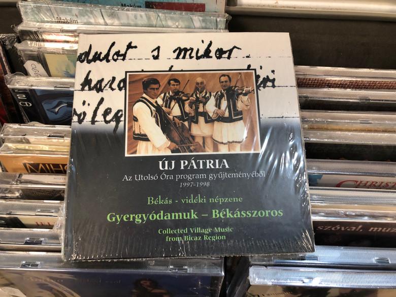 Új Pátria - Az Utolsó Óra Gyűjteményéből (1997-1998) / Békás-Vidéki Népzene / Gyergyódamuk–Békásszoros / Collected Village Music From Bicaz Region / Fonó Records Audio CD 2000 / FA-111-2