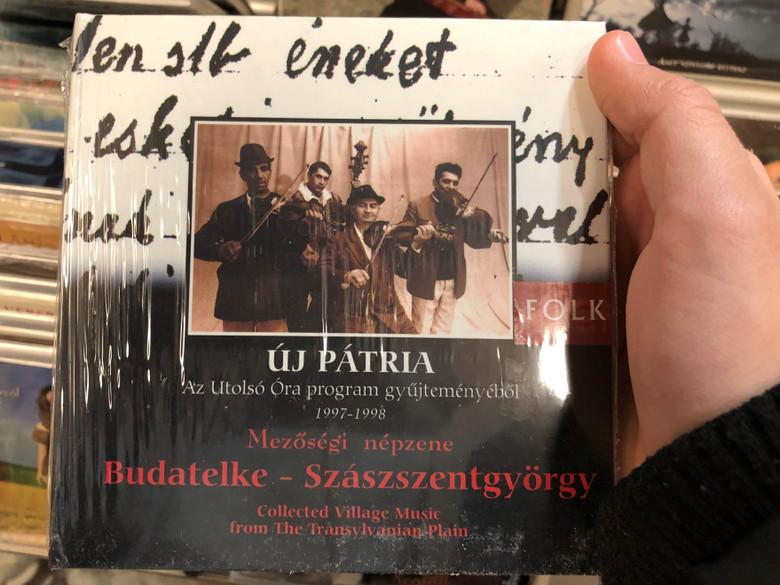 Új Pátria - Az Utolsó Óra Gyűjteményéből (1997-1998) / Mezőségi Népzene / Budatelke – Szászszentgyörgy / Collected Village Music From The Transylvanian Plain / Fonó Records Audio CD 1998 / FA-102-2