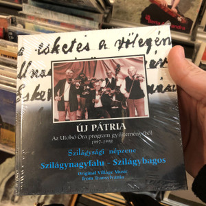 Új Pátria - Az Utolsó Óra Gyűjteményéből (1997-1998) / Szilágysági Népzene / Szilágynagyfalu–Szilágybagos / Original Village Music From Transylvania / Fonó Records Audio CD 1999 / FA-105-2