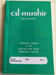 Al-Mushir - The Counselor Volume 60. No. 1 / Theological Journal of the Christian Study Centre in Rawalpindi, Pakistan / English - Urdu bilingual book / Paperback 2019 (0254-7856.)