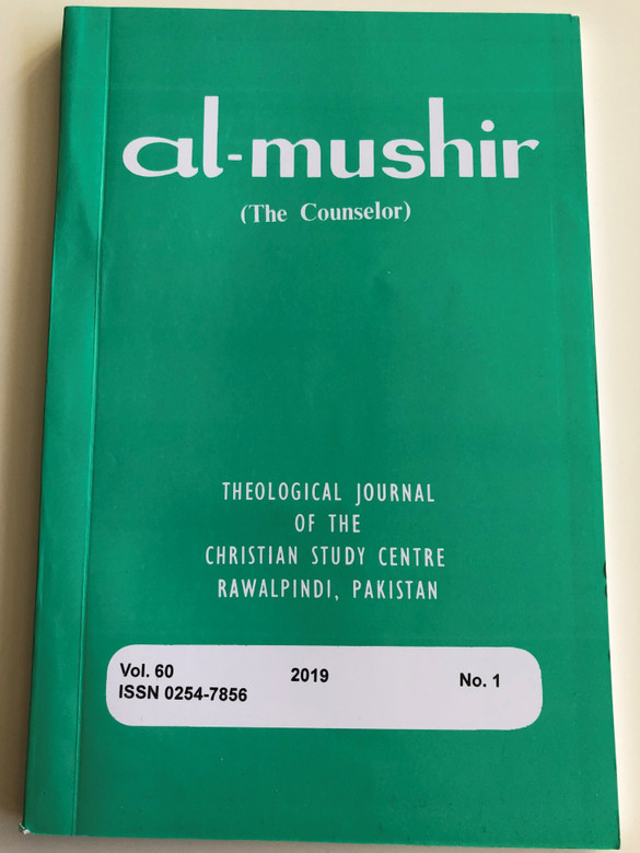 Al-Mushir - The Counselor Volume 60. No. 1 / Theological Journal of the Christian Study Centre in Rawalpindi, Pakistan / English - Urdu bilingual book / Paperback 2019 (0254-7856.)