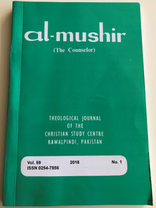 Al-Mushir - The Counselor Volume 59. No. 1 / Theological Journal of the Christian Study Centre in Rawalpindi, Pakistan / English - Urdu bilingual book / Paperback 2018 (0254-7856*)