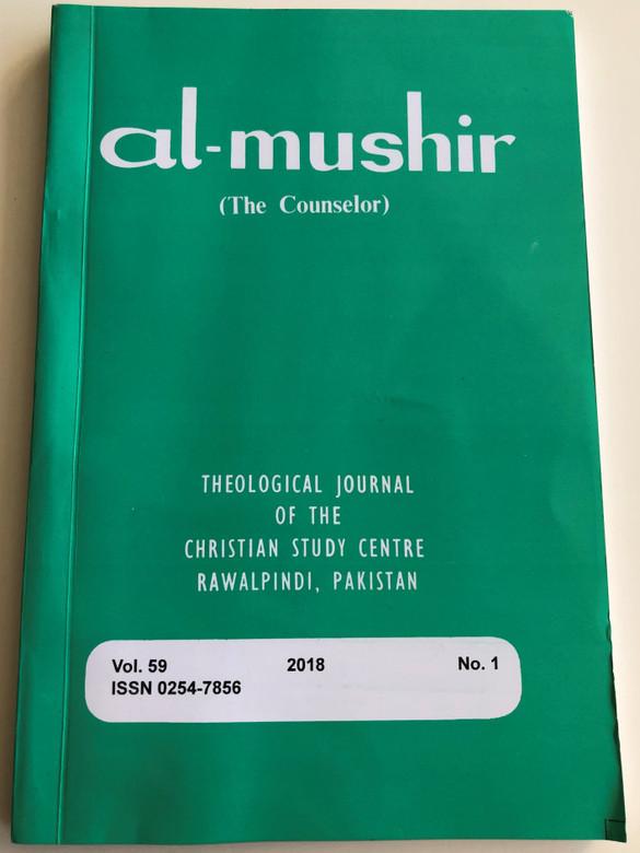Al-Mushir - The Counselor Volume 59. No. 1 / Theological Journal of the Christian Study Centre in Rawalpindi, Pakistan / English - Urdu bilingual book / Paperback 2018 (0254-7856*)