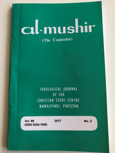 Al-Mushir - The Counselor Volume 58 No. 3 / Theological Journal of the Christian Study Centre in Rawalpindi, Pakistan / English - Urdu bilingual book / Paperback 2017 (0254-7856