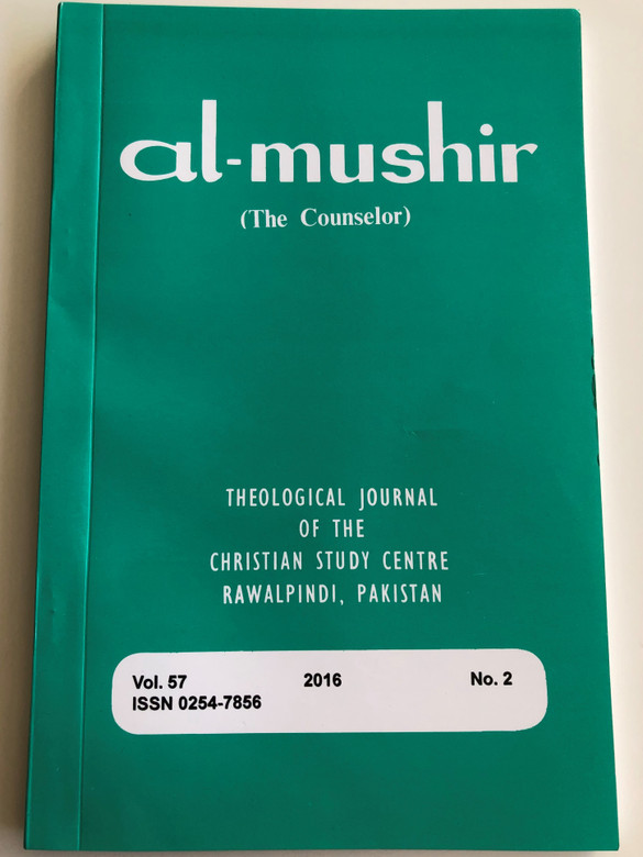 Al-Mushir - The Counselor Volume 57. No. 2 / Theological Journal of the Christian Study Centre in Rawalpindi, Pakistan / English - Urdu bilingual book / Paperback 2016 (ISSN 0254-7856)