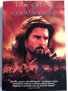 The Last Samurai DVD 2003 Az utolsó szamuráj / Directed by Edward Zwick / Starring: Tom Cruise, Timothy Spall, Ken Watanabe, Billy Connolly (5996514004403)
