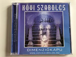 Kövi Szabolcs – Dimenziókapu / Audio CD 1999 / CD97001