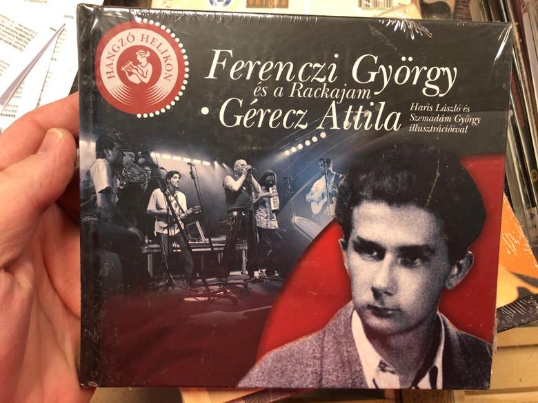 Ferenczi György és a Rackajam - Gérecz Attila / Hangzó Helikon / Haris László és Szemadám György illusztrációival (9789632273440)