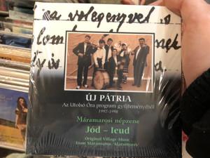 Új Pátria - Az Utolsó Óra Gyűjteményéből (1997-1998) / Máramosi Népzene, Jód–Ieud / Original Village Music From Máramos / Fonó Records Audio CD 1999 / FA-107-2