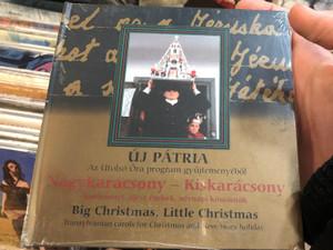 Új Pátria - Az Utolsó Óra Gyűjteményéből / Nagykarácsony–Kiskarácsony / Big Christmas, Little Christmas / Transylvanian Carols For Christmas And New Years Holiday / Fonó Records Audio CD 1999 / FA-109-2