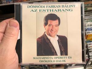 Dömsödi Farkas Bálint – Az Estharang / Magyarnóta Operett És Örökzöld Dalok / Audio CD