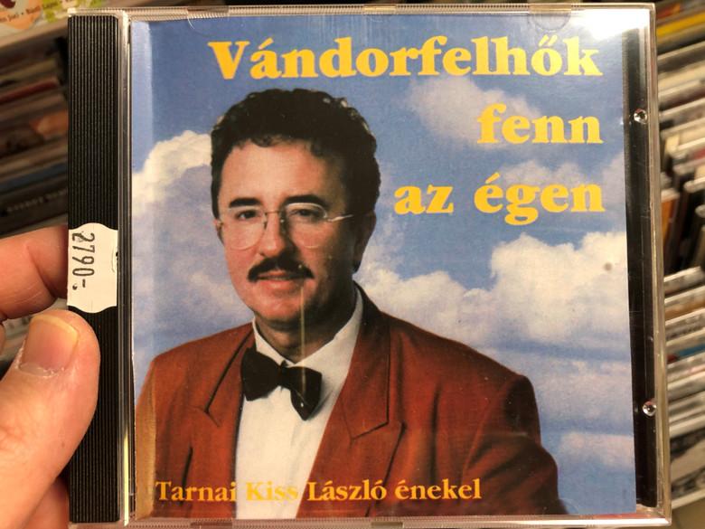 Vándorfelhők Fenn Az Égen - Tarnai Kiss László enekel / Nóta Discont Audio CD / 5998267110103