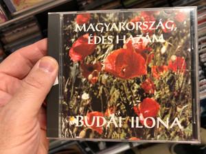 Magyarország, Édes Hazám - Budai Ilona / Magyar Garabonciás Szövetség Audio CD 1995