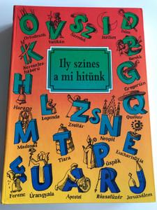 Ily színes a mi hitünk by Alexander Ziegert / Hungarian edition of So bunt ist unser Glaube / Szent István társulat 1988 / Translated by Dr. Diós István / Hardcover (9633604125)