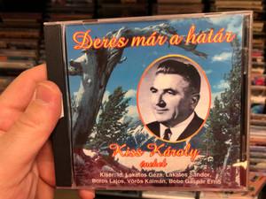Deres Már A Határ - Kiss Károly enekel / Kiser: Id. Lakatos Geza, Lakatos Sandor, Boros Lajos, Voros Kalman, Bobe Gaspar Erno / Nota Discont Audio CD / 5998267110257