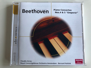 Ludwig van Beethoven – Piano Concertos Nos. 4 & 5 ''Emperor'' / Claudio Arrau, Royal Concertgebouw Orchestra Amsterdam, Bernard Haitink / Philips Classics Audio CD / 4681132