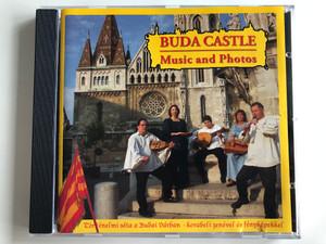 Buda Castle - Music And Photos / Történelmi Séta A Budai Várban, Korabeli Zenével És Fényképekkel / Allegro Thaler Audio CD 2005 / MZA-076