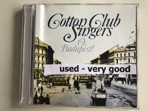 Cotton Club Singers ‎– Ó, Budapest! / Geg Records Audio CD 2000 / CCS 010