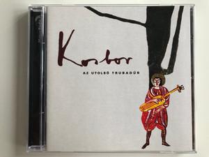 Kosbor – Az Utolsó Trubadúr / Gryllus Audio CD 2004 / GCD 036