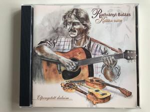 Radványi Balázs - Kalaka Suite / Gryllus Audio CD 1999 / GCD 017