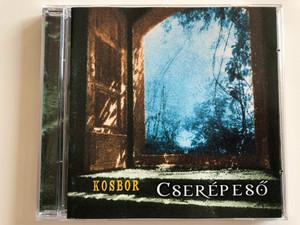 Kosbor – Cserépeső / Gryllus Audio CD 1999 / GCD 012
