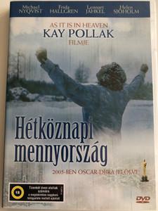 As it is in Heaven DVD 2004 Hétköznapi mennyország / Directed by Kay Pollak / Starring: Michael Nyqvist, Frida Hallgren, Lennart Jahkel, Helen Sjoholm / Sa som i himmelen (5996357343639)