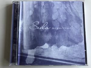 Szela - megmeressel / Gryllus Audio CD / GCD 040