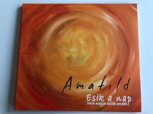 Amatild - Esik a nap / Dalok Magyar Koltok verseibol / Gryllus Audio CD 2016 / GCD-166