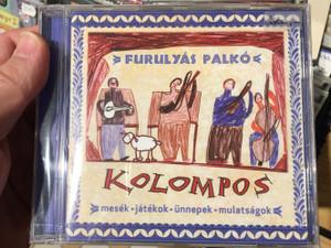 Furulyás Palkó - Kolompos / Mesék, Játékok, ünnepek, Mulatságok / Kolompos Kkt. Audio CD 2002 / K-02