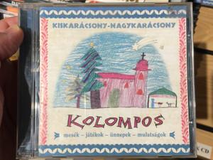 Kiskarácsony-Nagykarácsony - Kolompos / Mesék, Játékok, Ünnepek, Mulatságok / Kolompos Kkt. Audio CD 2009 / K-07