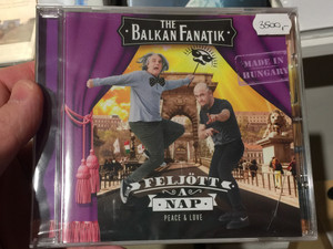 The Balkan Fanatik ‎– Feljött A Nap / Peace & Love / Fanatik Productions Audio CD 2014 / FPBF05