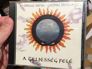 Gryllus Dániel, Weöres Sándor – A Teljesség Felé / Gryllus Audio CD 1998 / GCD 010