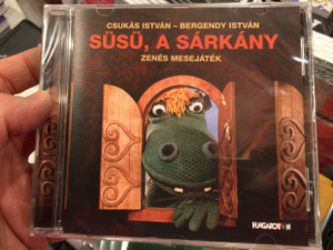 Csukás Istvan, Bergendy Istvan – Süsü, A Sárkány / Zenes Mesejatek / Hungaroton Audio CD 1982 / 5991811390822