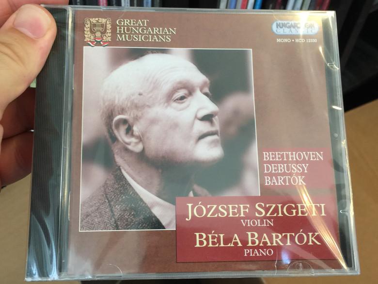 Great Hungarian Musicians / Beethoven, Debussy, Bartók / József Szigeti - violin, Béla Bartók – piano / Hungaroton Classic Audio CD 2001 Mono / HCD 12330