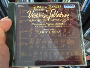 Songs & Dances From The Vietórisz Tablature / Klara Bodza - soprano, Attila Fulop - tenor / Primavera Vocal Quintet, Camerata Hungarica / Artistic leader - Laszlo Czidra / Hungaroton Classic Audio CD 2003 Stereo / HCD 32133