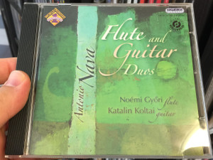Flute and Guitar Duos / Antonio Nava / Noemi Gyori - flute, Katalin Koltai - guitar / Hungaroton Classic Audio CD 2011 Stereo / HCD 32706