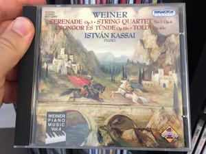 Weiner - Serenade Op. 3, String Quartet No. 1 Op. 4, Csongor Es Tunde Op. 10c, Toldi Op.43c / Istvan Kassai - piano / Hungaroton Classic Audio CD 2007 Stereo / HCD 32403