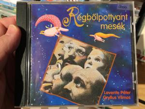 Regbőlpottyant mesék / Levente Peter, Gryllus Vilmos / Audio CD / 5988272704510