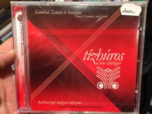 Gombai Tamás És Bandája (Tamas Gombai and band) – Tízhúros, Ten-stringer (Kalotaszegi Magyar Népzene = Hungarian Folk Music From Kalotaszeg) / Etnofon Audio CD 2005 / ER-CD 081