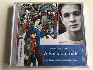 Molar Ferenc - A Pal utcai fiuk / Vecsei H. Miklos eloadasaban / Mora Konyvkiado Audio CD 2020 / 9789634863816