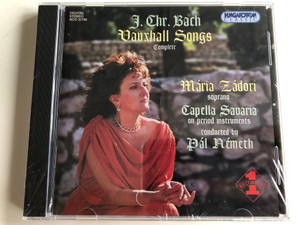 J. Chr. Bach - Vauxhall Songs Complete / Maria Zadori - soprano, Capella Savaria on period instruments, Conducted: Pal Nemeth / Hungaroton Classic Audio CD 1998 Stereo / HCD 31730