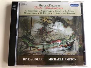 Hidden Treasure - Viola Masterpieces / A Rubinstein, Vieuxtemps, Enescu, Y. Bowen, Mendelssohn, O. Partos, E. Zimbalist-Sarasate / Rivka Golani, Michael Hampton / Hungaroton Classic 2x Audio CD 2012 Stereo / HCD 32721-22
