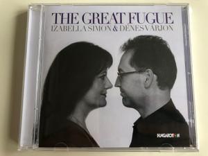 The Great Fugue - Izabela Simon & Denes Varjon / Hungaroton Audio CD 2017 / 5991813279729