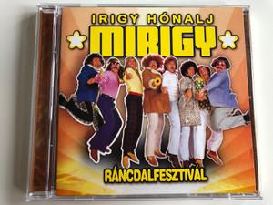 Irigy Hónalj Mirigy – Ráncdalfesztivál / Zebra Audio CD 2000 / 159 956-2