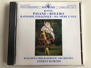Ravel - Pavane, Bolero, Rhapsodie Espagnole, Ma Mere L'oye / Budapest Philharmonic Orchstra, András Kórodi / White Label Audio CD 1972 Stereo / HRC 176