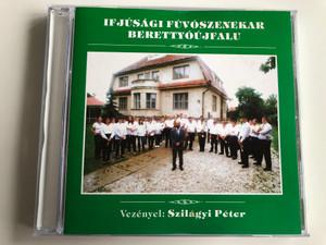 Ifjusagi Fuvoszenekar Berettyoujfalu - Szilágyi Péter, vezenyel / Audio CD / FUV 01