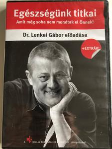 Egészségünk titkai DVD 2011 Dr. Lenkei Gábor előadása / Amit még soha nem mondtak el Önnek! / Hungarian doctor's presentation about the secrets of health (5999559580826)