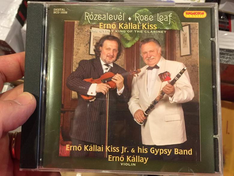 Rozsalevel, Rose Leaf - Erno Kallai Kiss / The Gypsy King of The Clarinet / Erno Kallai Kiss Jr. & his Gypsy Band, Erno Kallay, violin / Hungaroton Classic Audio CD 2009 Strereo / HCD 10338