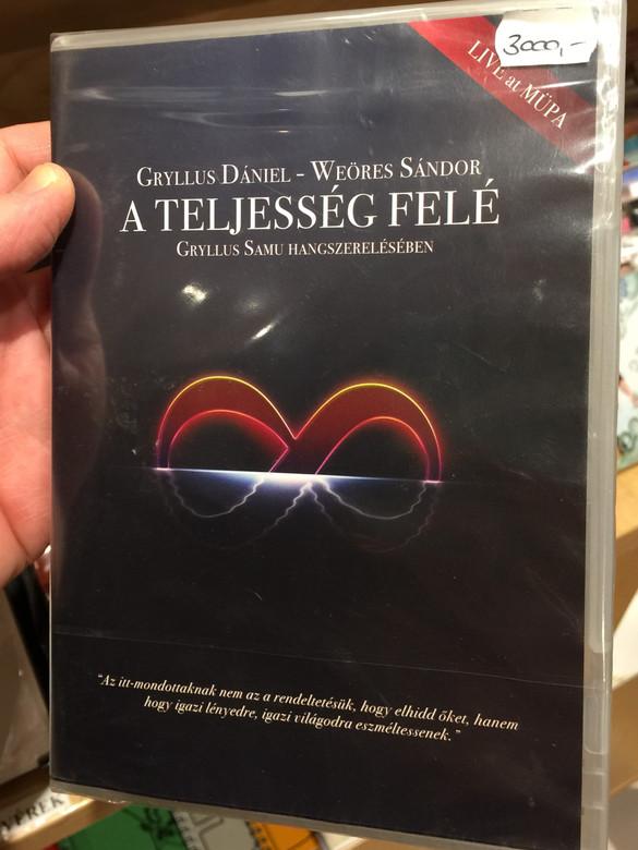 A Teljesség Felé DVD 2013 Gryllus Dániel - Weöres Sándor / Bognár Szilvia, Both Miklós, Ferenczi György, Palya Bea, Sebestyén MártaGDVD005 (5999885934003)