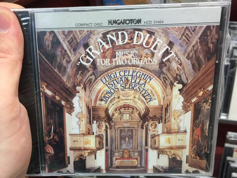 """Grand Duett"" - Music For Two Organs / Luigi Celeghin, István Ella, János Sebestyén / Hungaroton Audio CD 1992 Stereo / HCD 31464"